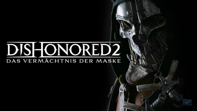 DISHONORED 2 – Patch 1.03 erschienen
