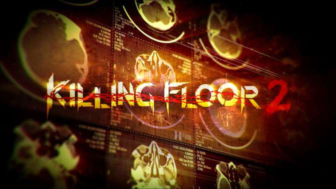 [ TEST ] KILLING FLOOR 2