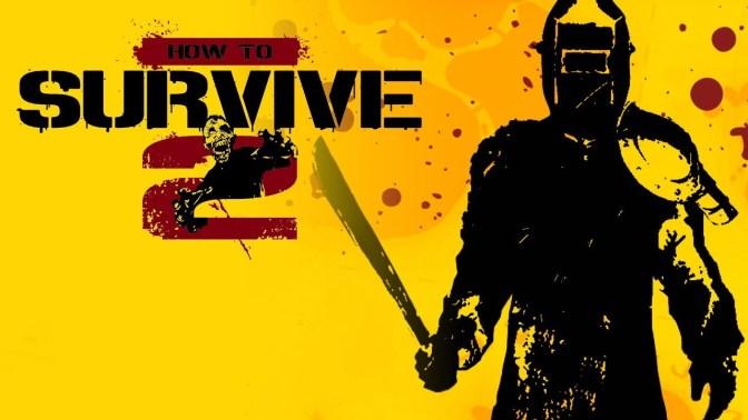 HOW TO SURVIVE 2 – ist jetzt für Konsolen verfügbar