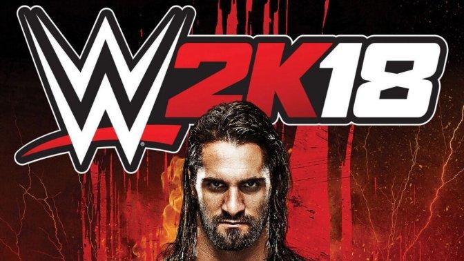 WWE 2K18 –  Seth Rollins ist Cover-Superstar & Releasetermin bekannt
